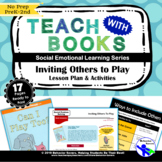 Inviting Others to Play –Can I Play Too? – PreK-2 No Prep Lesson & Activities