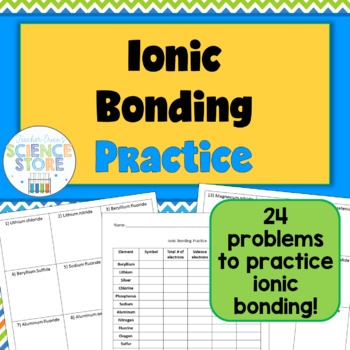 Ionic Bonding Practice Worksheet By Teacher Ericas Science Store