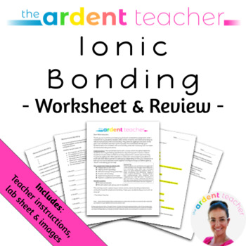 Ionic Bonding Review Worksheet By The Ardent Teacher Tpt