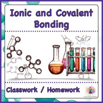 Ionic and Molecular / Covalent Bonding Classwork or Homework