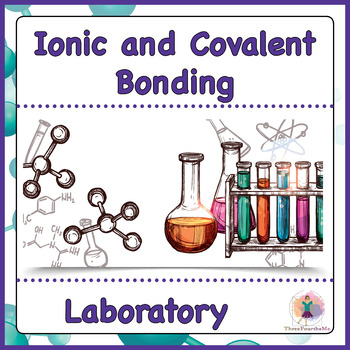 Ionic and Molecular / Covalent Bonding Lab