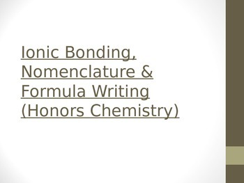 Ionic bonding and formula writing unit powerpoint