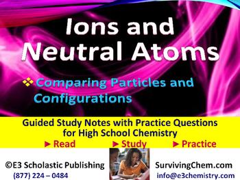Ions and Neutral Atoms -  Guided Study Notes & Practice for HS Chemistry