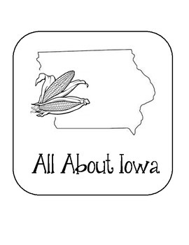 Iowa Lapbook/Interactive Notebook.  US State History and Geography