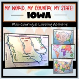 Iowa Map Activity- 'My World, My Country, My State'! (Label and Color maps)