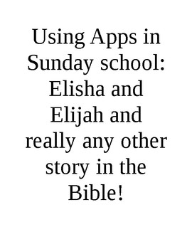 Ipad apps for Sun Sch series - Elisha and Elijah and any other story!
