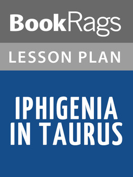 Iphigenia in Taurus Lesson Plans