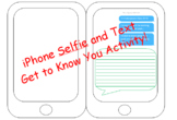 Iphone Text and Selfie Getting to Know You Activity