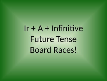 Ir A + Infinitive Future Tense Board Race/Practice Activity Auténtico 4B