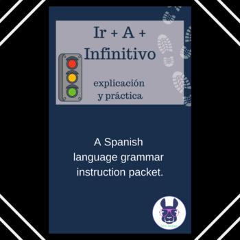 Ir + A + Infinitivo - Immediate future with ir + a + infinitive - Spanish