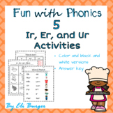 Ir, Er, and Ur Worksheets- Fun with Phonics!
