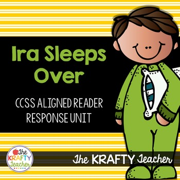 Ira Sleeps Over CCSS Aligned Reader Response, First, Second, Reading