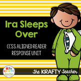 Ira Sleeps Over CCSS Aligned Reader Response Unit K-2