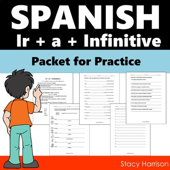 Spanish Ir + a + Infinitive Packet for Practice, 5 Activities