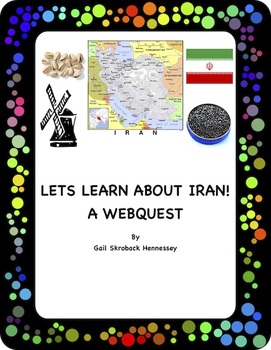 Iran: Let's Learn about Iran, A Webquest!
