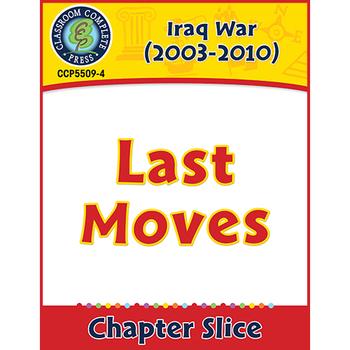 Iraq War (2003-2010): Last Moves Gr. 5-8