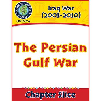 Iraq War (2003-2010): The Persian Gulf War Gr. 5-8
