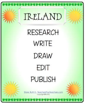 Ireland ~ Research Write Draw Edit Publish ~ St. Patricks Day