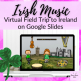 Ireland Virtual Field Trip to Learn about Irish Music in E