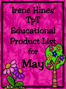 May: Irene Hines' TpT Educational Product List For May