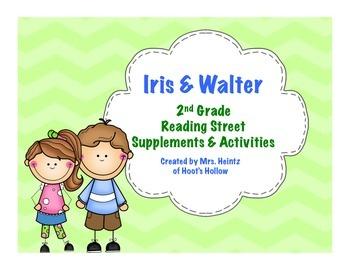 Iris & Walter - 2nd Grade Reading Street Supplements & Activities