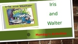 Iris and Walter Power Point and Activities