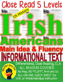 Irish Americans CLOSE READING 5 LEVELED PASSAGES Main Idea Fluency Check TDQs
