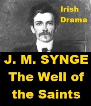 Irish Drama - J. M. Synge - The Well of the Saints