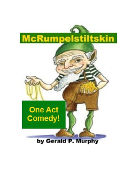 Irish Fairy Tale - McRumpelstiltskin - One Act Play