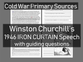 Iron Curtain Speech: Winston Churchill - Cold War Primary Source w guiding Qs
