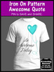 Iron On Transfer Inspirational Quote Be Awesome Today Printable Teacher Gift