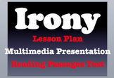 IRONY BUNDLE: Lesson Plans, Presentation, & Test with FUN Examples & Videos