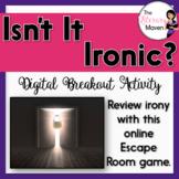 Irony Digital Breakout Activity - Isn't It Ironic?