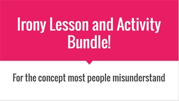 Irony Lesson and Activity Bundle!