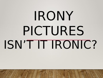 Irony Pictures PowerPoint