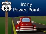 Irony Power Point