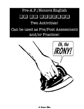 Irony Quick Pre-Assessment/Post-Assessment/Practice!