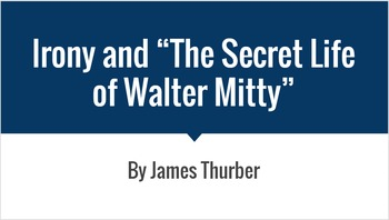 The Secret Life of Walter Mitty and Irony