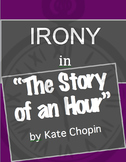 """Irony in """"The Story of an Hour"""" by Kate Chopin"""