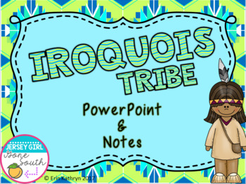 Iroquois American Indians of the Northeast PowerPoint and Notes Native Americans