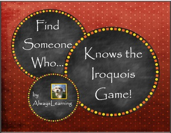 Find Someone Who....Knows the Iroquois Game!