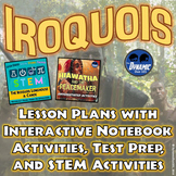 Iroquois Confederacy Lesson Plans Unit w/Interactive Notebook Activities, STEM +