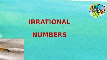 Irrational Numbers PowerPoint Lesson