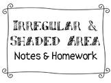 Irregular Area  & Shaded Area - Notes & Homework