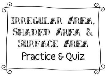 Irregular Area, Shaded Area & Surface Area - Review and Quiz