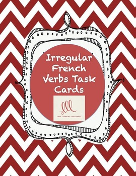 Irregular French Verbs Task Cards + PowerPoint - Cartes à Tâches