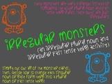 Irregular Monsters: Irregular Plural Nouns and Irregular Past Tense Verbs