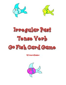 Irregular Past Tense Verbs - Go Fish