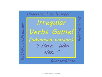 """Irregular Past Tense Verbs Grammar Game """"I have... Who has..."""" for Review ESL"""