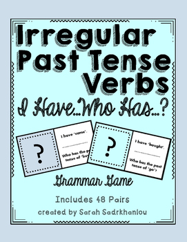 Irregular Past Tense Verbs, I Have..., Who Has...? Game